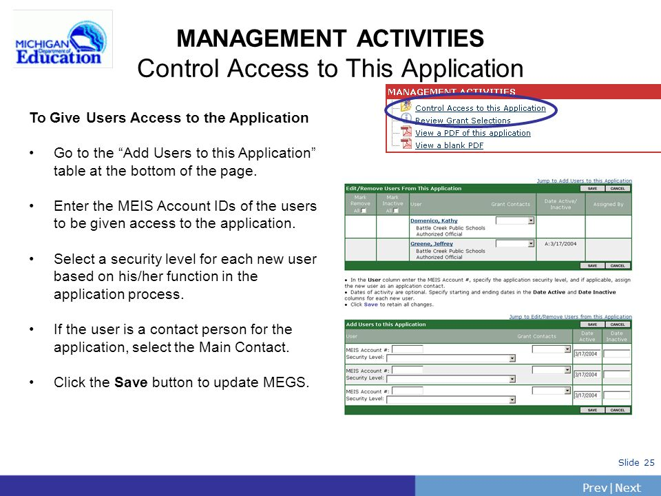 PrevNext | Slide 25 MANAGEMENT ACTIVITIES Control Access to This Application To Give Users Access to the Application Go to the Add Users to this Application table at the bottom of the page.
