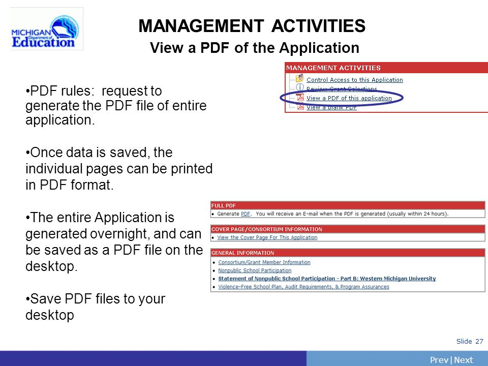 PrevNext | Slide 27 MANAGEMENT ACTIVITIES View a PDF of the Application PDF rules: request to generate the PDF file of entire application.