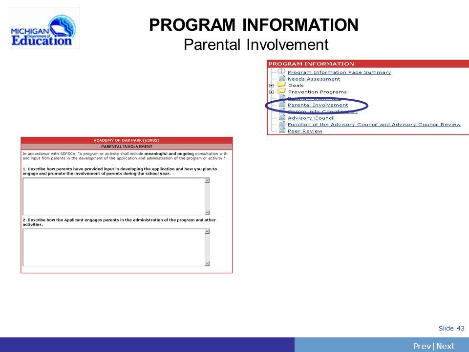 PrevNext   Slide 43 PROGRAM INFORMATION Parental Involvement