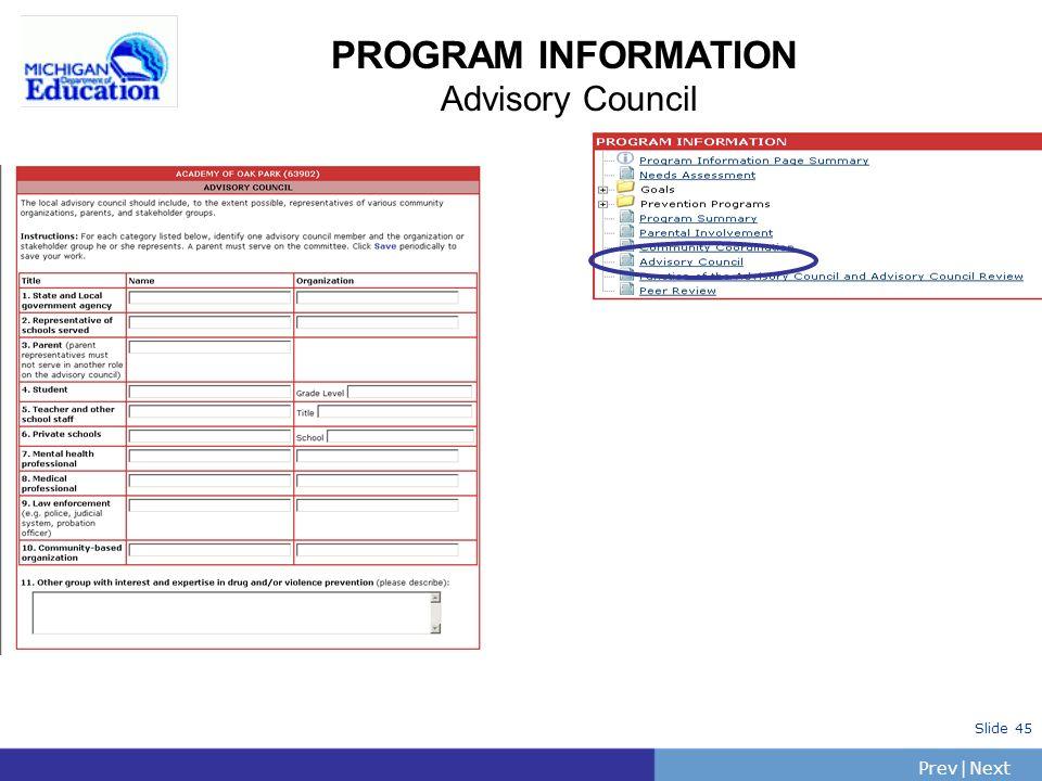 PrevNext   Slide 45 PROGRAM INFORMATION Advisory Council