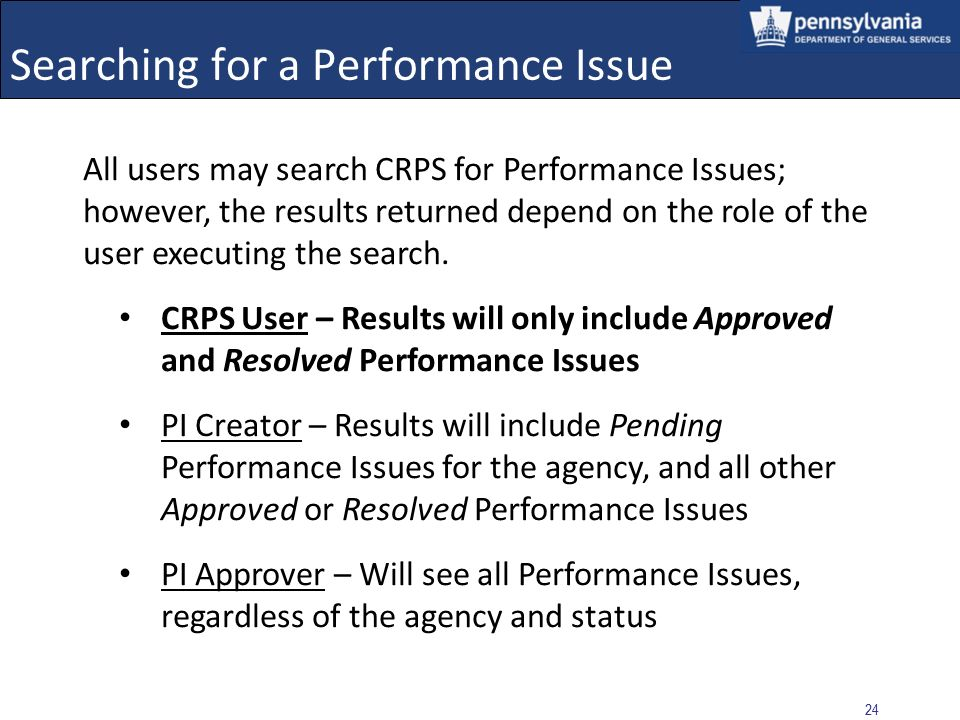 23 The Performance Issue functionality in the system includes the ability to search the Performance Issues stored in CRPS.