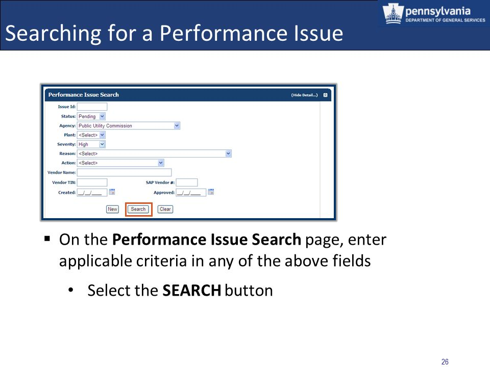 25 Select: Performance Issue link from the left navigation menu Searching for a Performance Issue