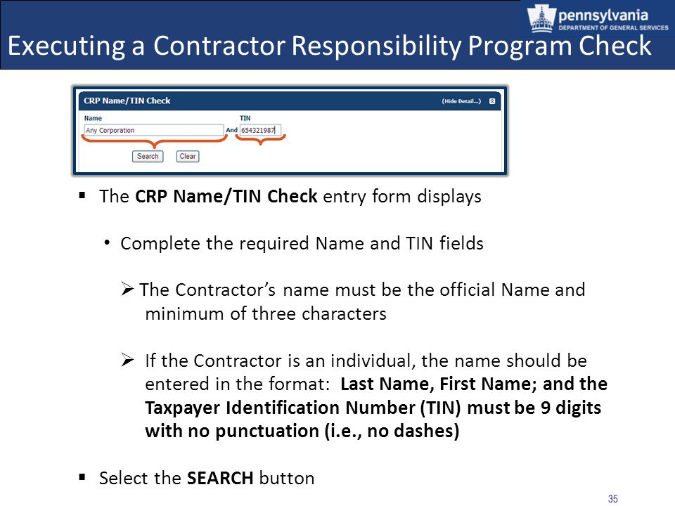 34 Executing a Contractor Responsibility Program Check Select: CRP Check link from the left navigation menu