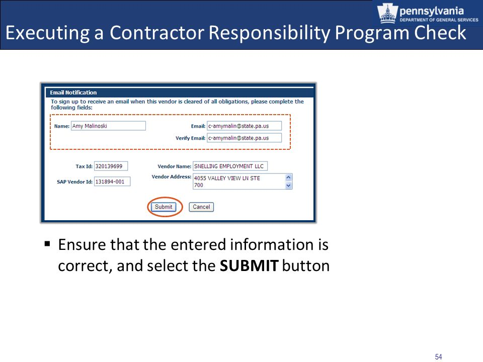 53 Executing a Contractor Responsibility Program Check Complete the required fields: Name Email Verify Email