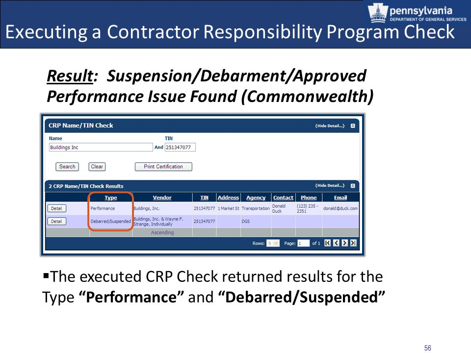 55 Executing a Contractor Responsibility Program Check A confirmation message displays with the submitters name and e-mail address If a Contractor has more than one obligation, it is only necessary to enter a single notification An e-mail will be transmitted by CRPS when all obligations for the Contractor have been cleared