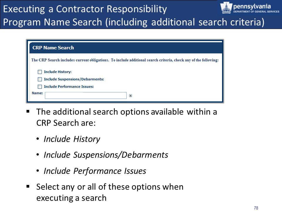 77 Executing a Contractor Responsibility Program Name Search (without additional search criteria) Select the DETAIL button to view the Obligation data Select RETURN TO RESULT when finished