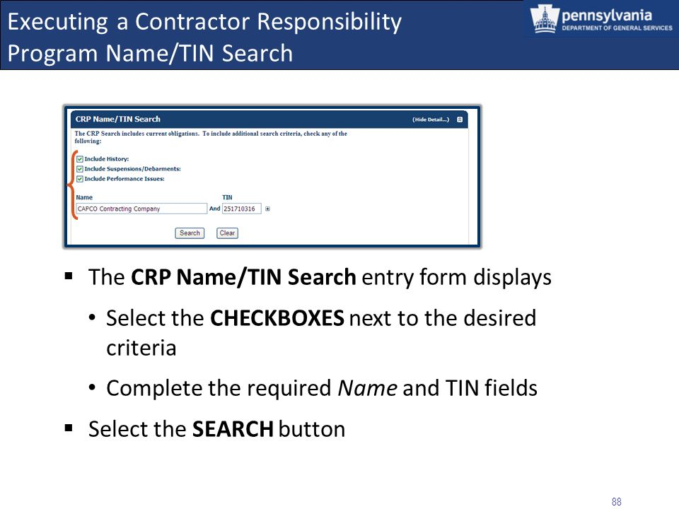 87 Executing a Contractor Responsibility Program Name Search (including additional search criteria) The Performance Issue status is displayed on the Detail screen as well