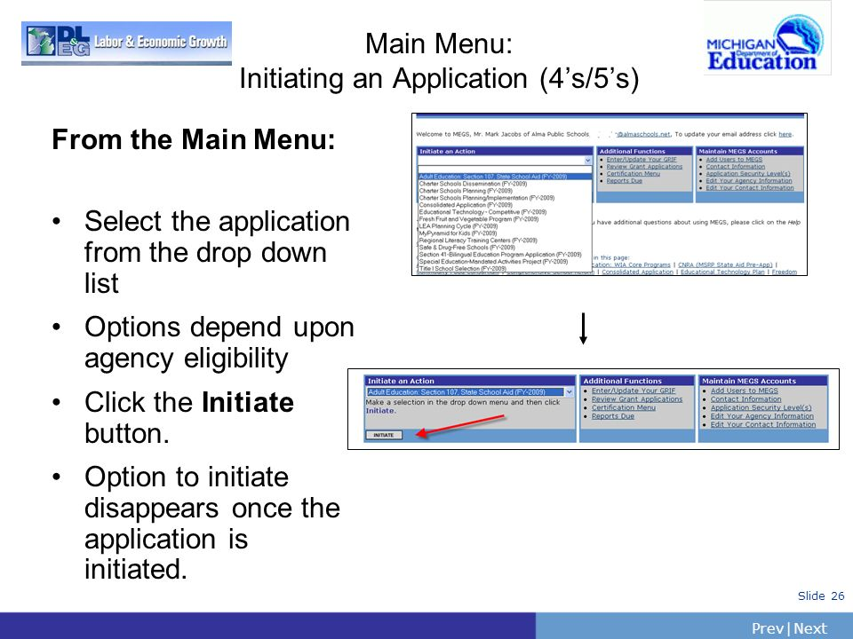 PrevNext   Slide 26 Main Menu: Initiating an Application (4s/5s) From the Main Menu: Select the application from the drop down list Options depend upo
