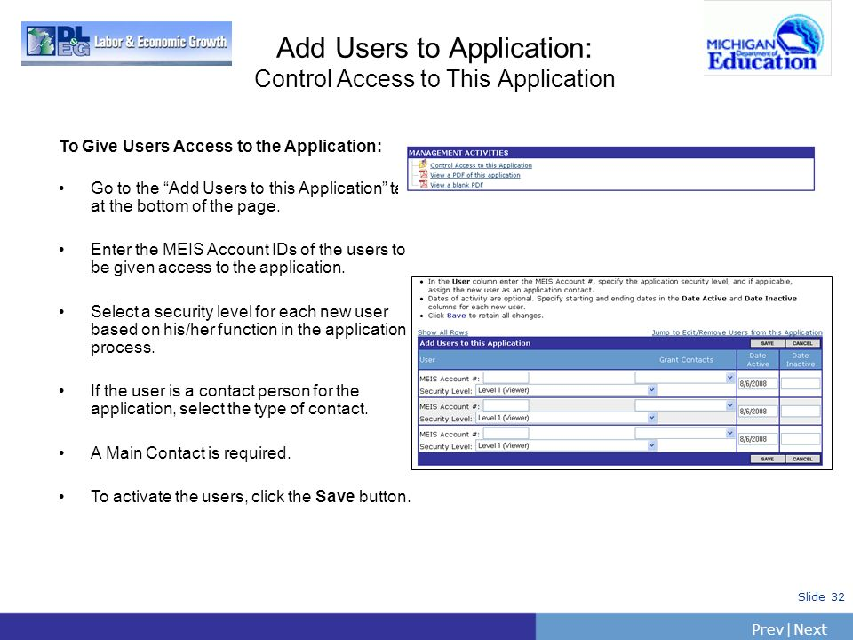 PrevNext   Slide 32 Add Users to Application: Control Access to This Application To Give Users Access to the Application: Go to the Add Users to this