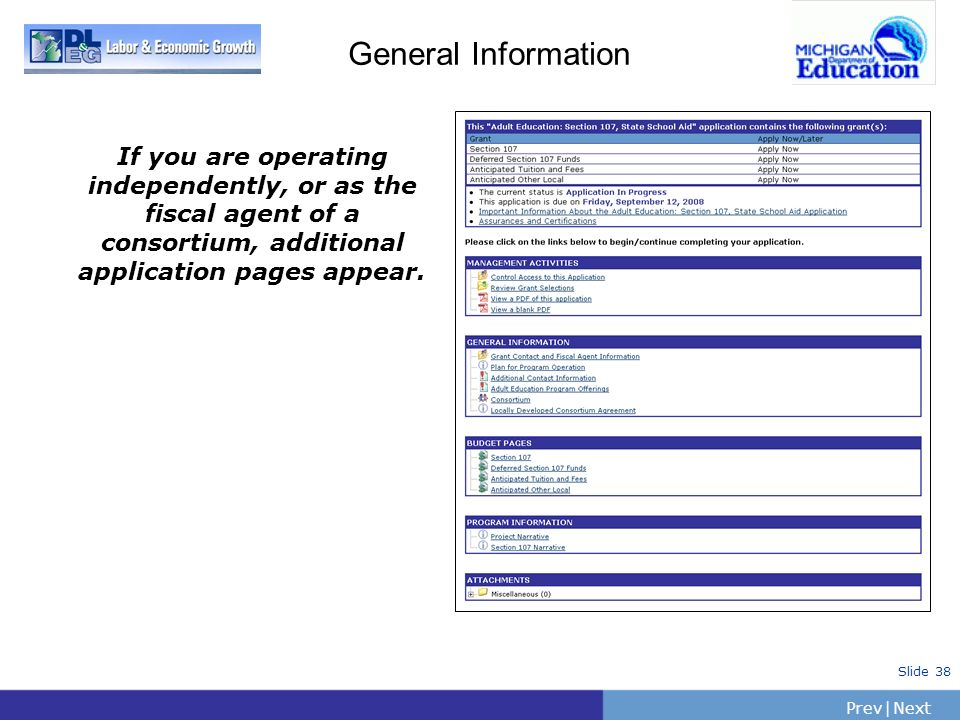 PrevNext   Slide 38 General Information If you are operating independently, or as the fiscal agent of a consortium, additional application pages appea