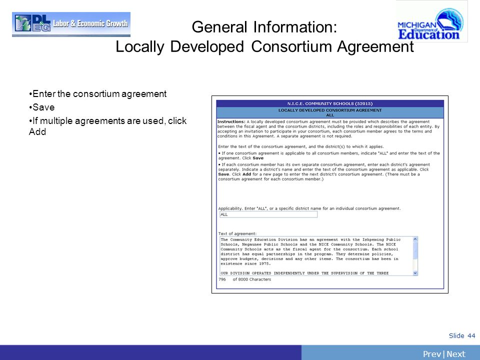PrevNext   Slide 44 General Information: Locally Developed Consortium Agreement Enter the consortium agreement Save If multiple agreements are used, c