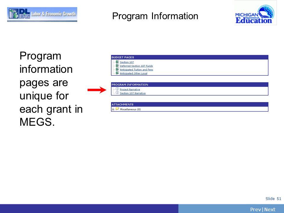 PrevNext   Slide 51 Program Information Program information pages are unique for each grant in MEGS.