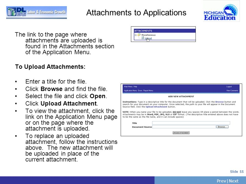 PrevNext   Slide 55 Attachments to Applications The link to the page where attachments are uploaded is found in the Attachments section of the Applica