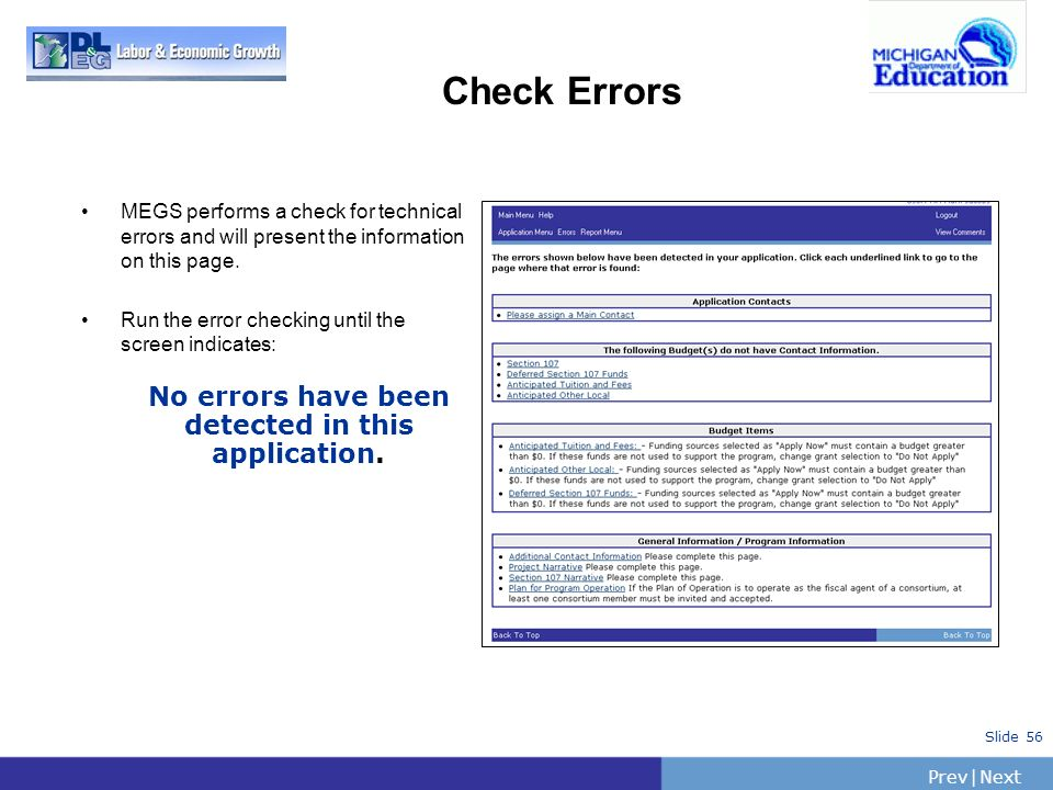 PrevNext   Slide 56 Check Errors MEGS performs a check for technical errors and will present the information on this page. Run the error checking unti