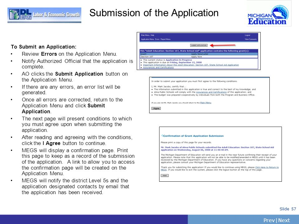 PrevNext   Slide 57 Submission of the Application To Submit an Application: Review Errors on the Application Menu. Notify Authorized Official that the