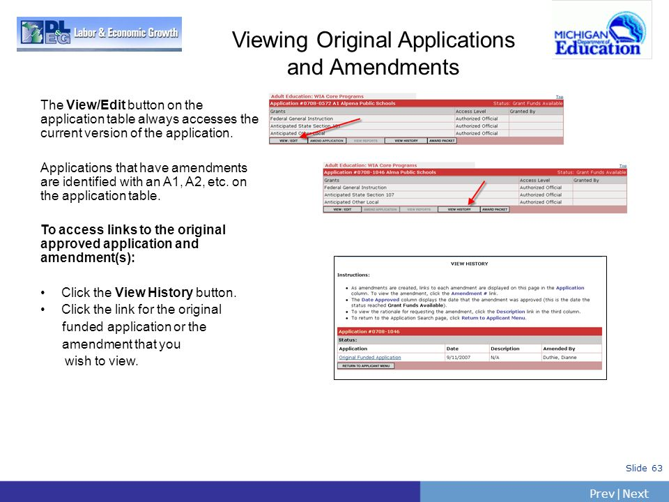 PrevNext   Slide 63 Viewing Original Applications and Amendments The View/Edit button on the application table always accesses the current version of