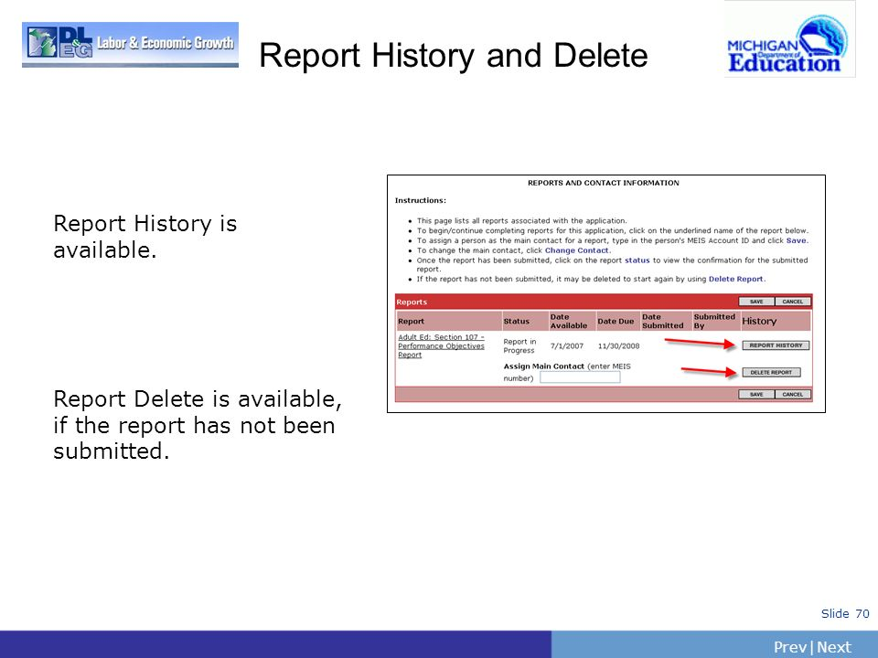 PrevNext   Slide 70 Report History and Delete Report History is available. Report Delete is available, if the report has not been submitted.