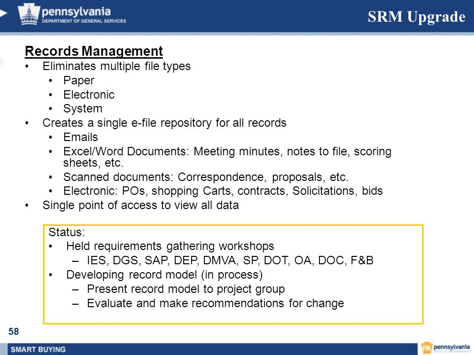 58 SRM Upgrade Records Management Eliminates multiple file types Paper Electronic System Creates a single e-file repository for all records Emails Exc
