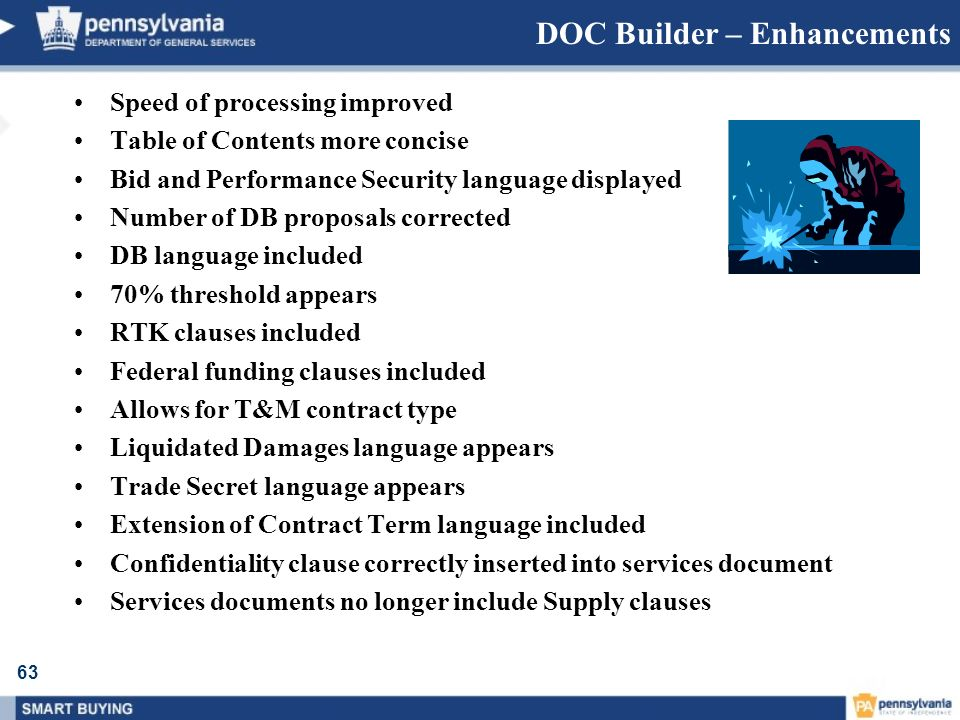 63 DOC Builder – Enhancements Speed of processing improved Table of Contents more concise Bid and Performance Security language displayed Number of DB