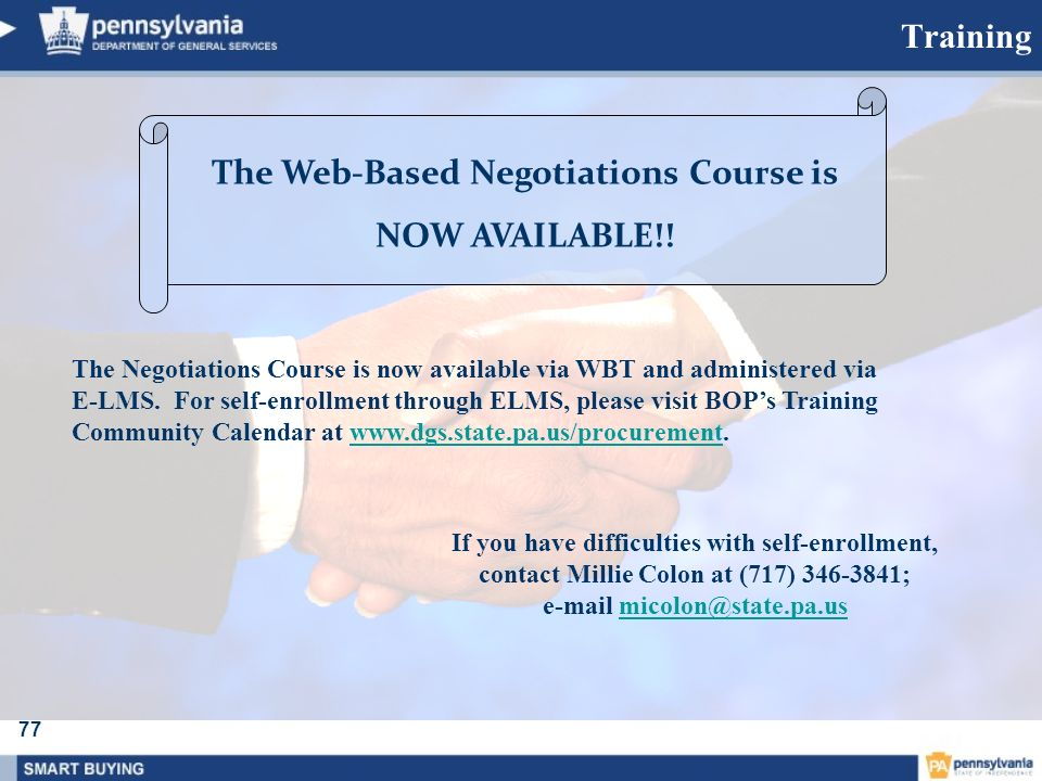 77 Training The Negotiations Course is now available via WBT and administered via E-LMS. For self-enrollment through ELMS, please visit BOPs Training