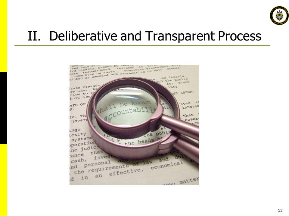 12 II. Deliberative and Transparent Process