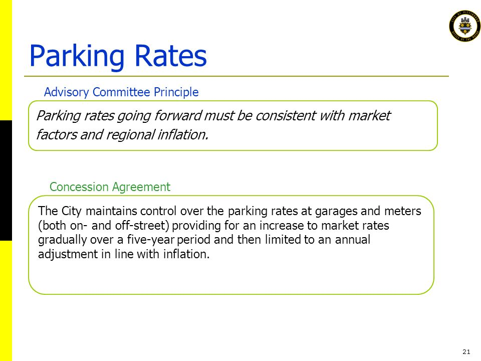 21 Parking rates going forward must be consistent with market factors and regional inflation.