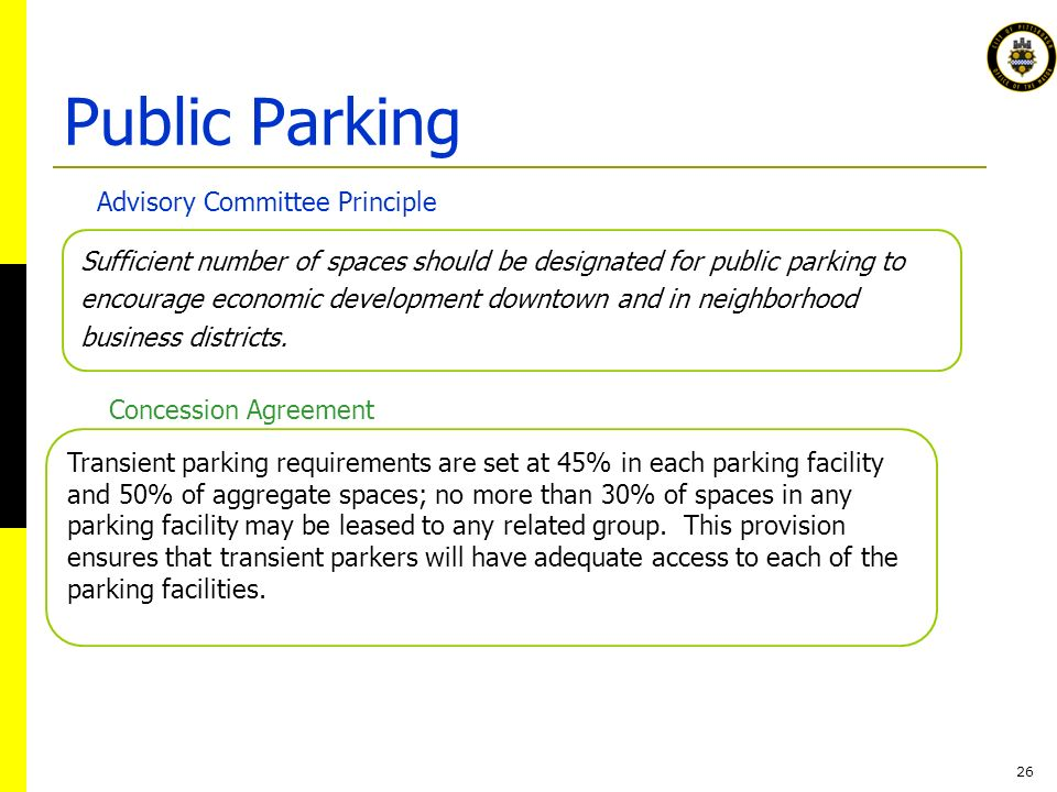 26 Sufficient number of spaces should be designated for public parking to encourage economic development downtown and in neighborhood business districts.