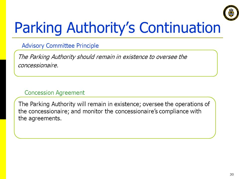 30 The Parking Authority should remain in existence to oversee the concessionaire.