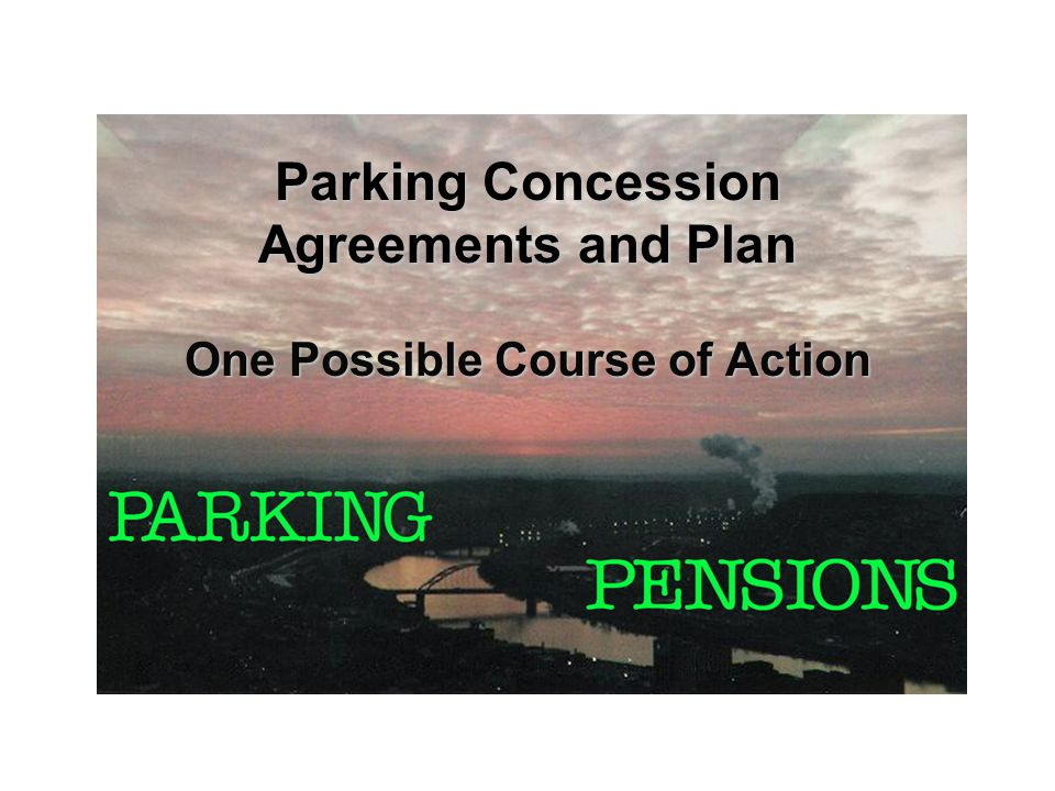 Parking Concession Agreements and Plan One Possible Course of Action