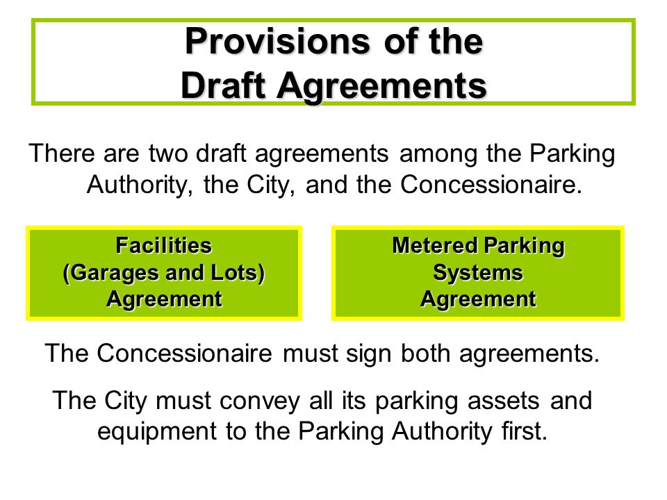 Facilities Agreement The Concessionaire pays an amount of money, enough to bring the Pension Fund to 50% funding, and enough to pay off the current debt of the Parking Authority (not yet due, approximately $95 million).