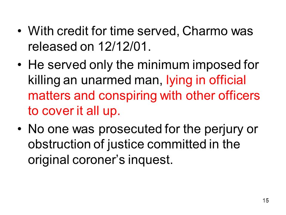 15 With credit for time served, Charmo was released on 12/12/01.
