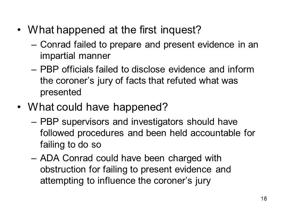 16 What happened at the first inquest.