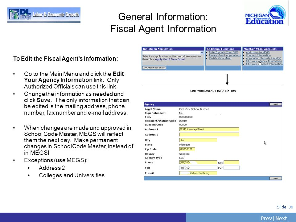 PrevNext | Slide 36 General Information: Fiscal Agent Information To Edit the Fiscal Agents Information: Go to the Main Menu and click the Edit Your A