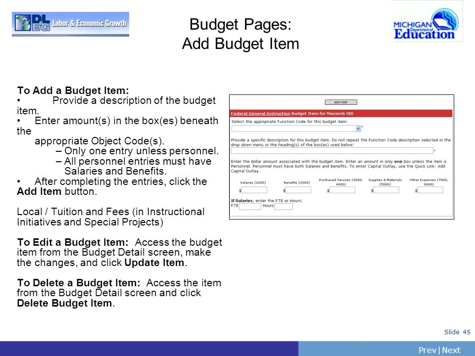 PrevNext | Slide 45 Budget Pages: Add Budget Item To Add a Budget Item: Provide a description of the budget item. Enter amount(s) in the box(es) benea