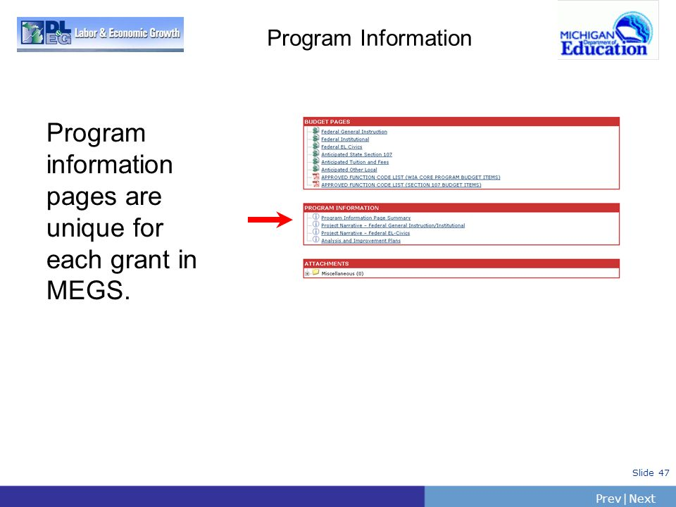 PrevNext | Slide 47 Program Information Program information pages are unique for each grant in MEGS.