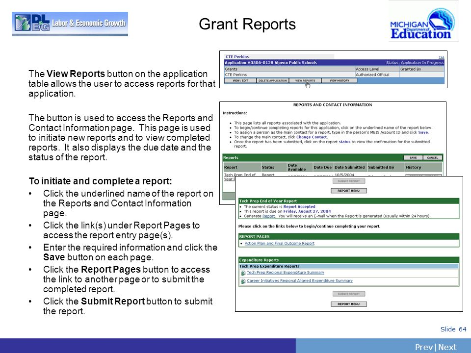 PrevNext | Slide 64 Grant Reports The View Reports button on the application table allows the user to access reports for that application. The button