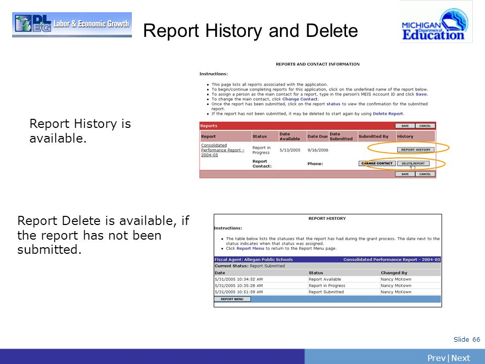 PrevNext | Slide 66 Report History and Delete Report History is available. Report Delete is available, if the report has not been submitted.