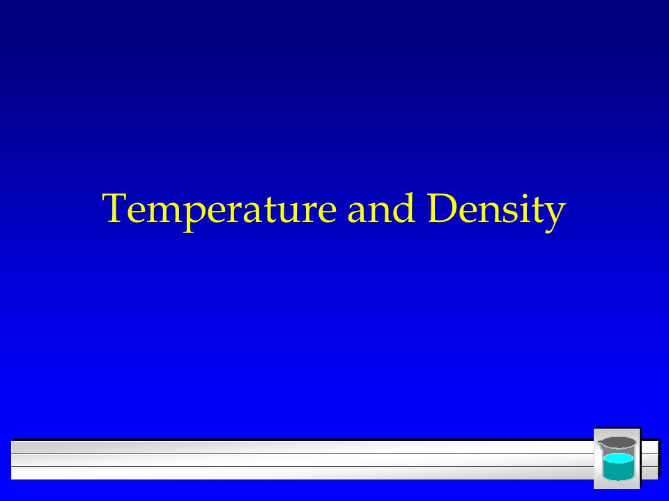 Temperature and Density