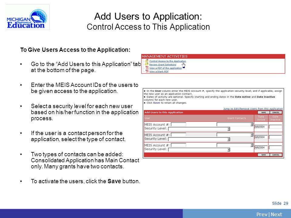 PrevNext | Slide 29 Add Users to Application: Control Access to This Application To Give Users Access to the Application: Go to the Add Users to this