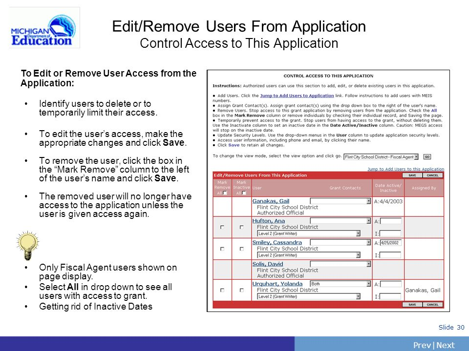 PrevNext | Slide 30 Edit/Remove Users From Application Control Access to This Application Identify users to delete or to temporarily limit their acces