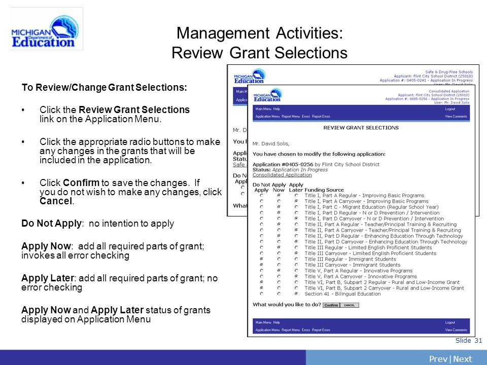 PrevNext | Slide 31 Management Activities: Review Grant Selections To Review/Change Grant Selections: Click the Review Grant Selections link on the Ap
