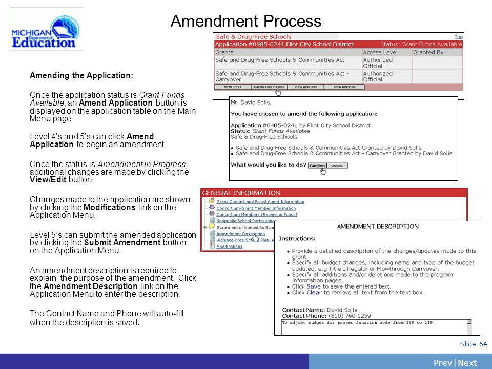 PrevNext | Slide 64 Amendment Process Amending the Application: Once the application status is Grant Funds Available, an Amend Application button is d