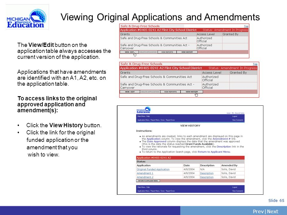 PrevNext | Slide 65 Viewing Original Applications and Amendments The View/Edit button on the application table always accesses the current version of