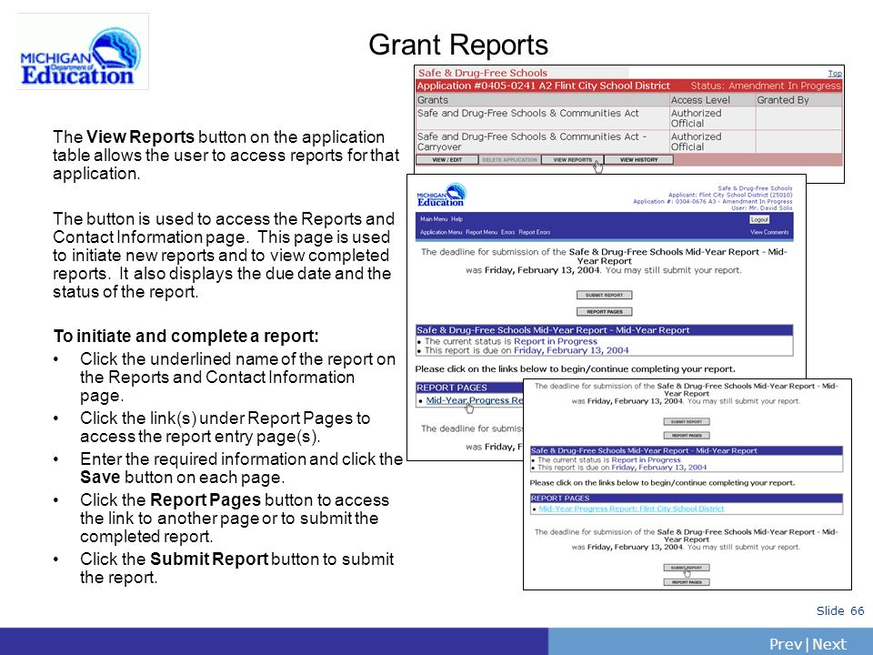 PrevNext | Slide 66 Grant Reports The View Reports button on the application table allows the user to access reports for that application. The button