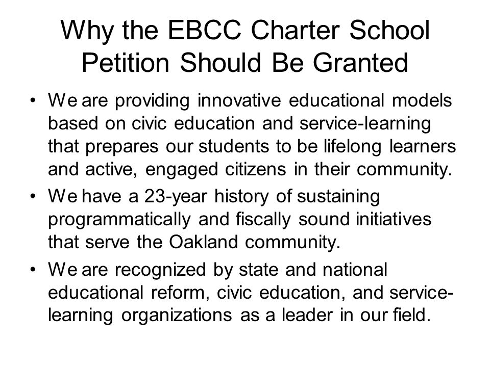Why the EBCC Charter School Petition Should Be Granted We are providing innovative educational models based on civic education and service-learning that prepares our students to be lifelong learners and active, engaged citizens in their community.