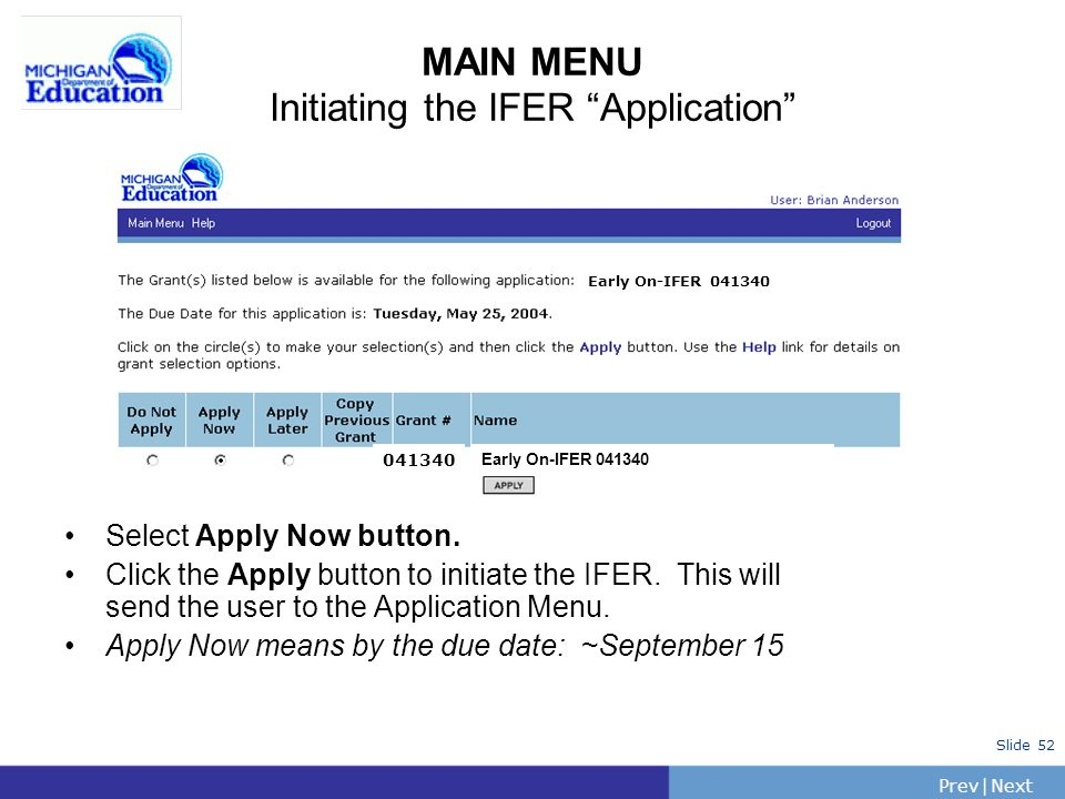 PrevNext | Slide 53 Interim Federal Expenditure Report Walk Through Application Menu Header Details Grant Information Management Activities General Information Budget Pages