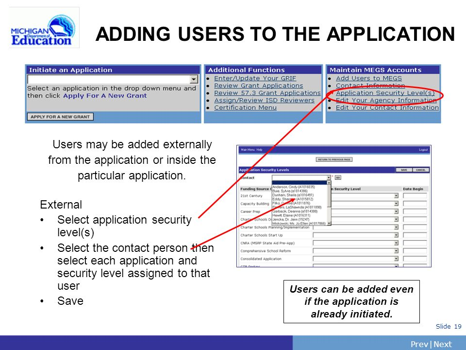 PrevNext | Slide 19 ADDING USERS TO THE APPLICATION Users may be added externally from the application or inside the particular application.