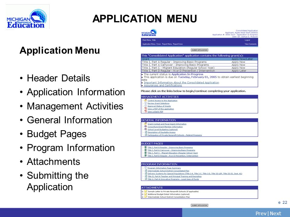 PrevNext | Slide 22 APPLICATION MENU Application Menu Header Details Application Information Management Activities General Information Budget Pages Program Information Attachments Submitting the Application
