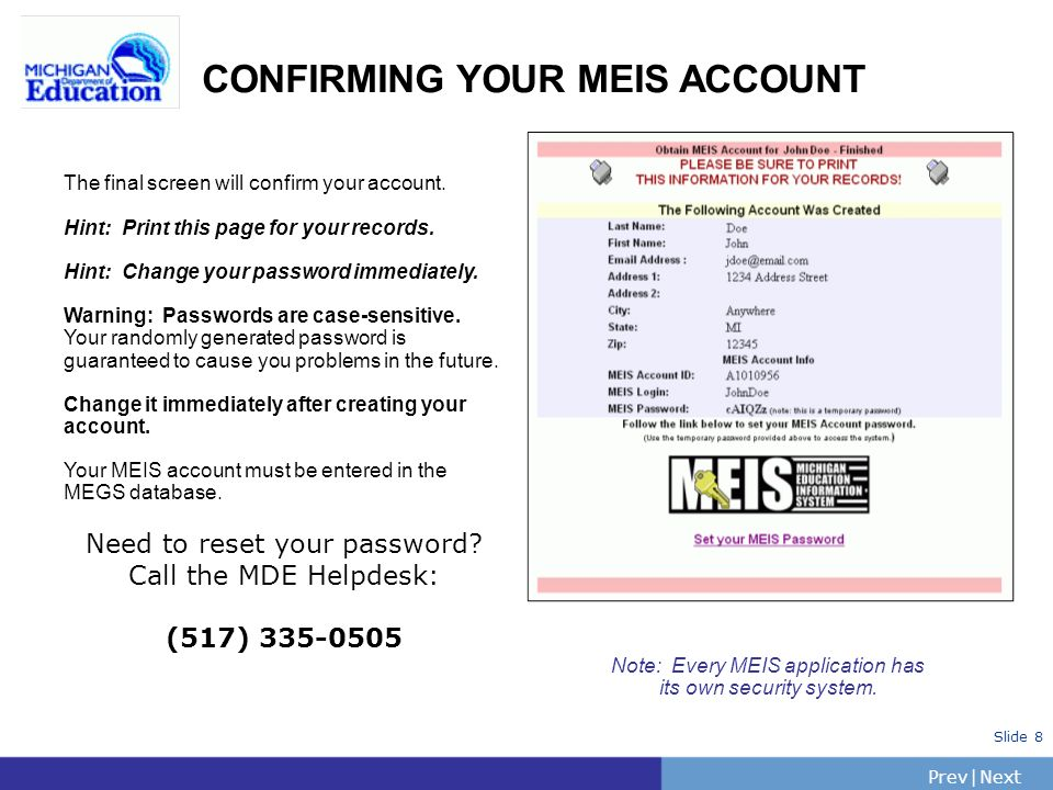PrevNext | Slide 8 CONFIRMING YOUR MEIS ACCOUNT The final screen will confirm your account. Hint: Print this page for your records. Hint: Change your