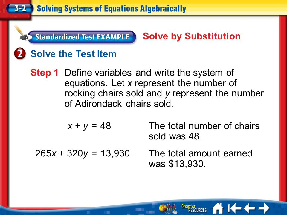Lesson 3-2 Example 2 Step 1 Define variables and write the system of equations.